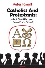 Catholics and Protestants: What Can We Learn from Each Other?