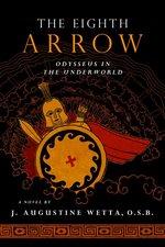 Eighth Arrow: Odysseus in the Underworld, a Novel