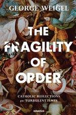 Fragility of Order: Catholic Reflections on Turbulent Times