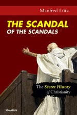 Scandal of the Scandals: The Secret History of Christianity