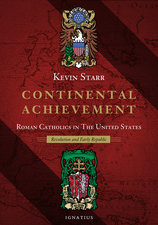 Continental Achievement, Volume 2: Roman Catholics in the United States-- Revolution and the Early Republic