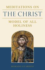 Meditations on the Christ: The Model of All Holiness