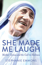 She Made Me Laugh: Mother Teresa and the Call to Holiness