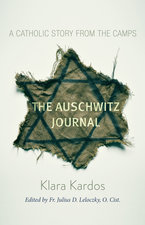 Auschwitz Journal: A Catholic Story from the Camps