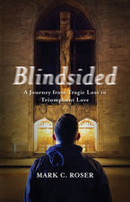 Blindsided: A Journey from Tragic Loss to Triumphant Love