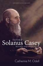 Father Solanus Casey, Revised and Updated (Revised and Updated)