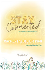 Make Every Day Blessed: Living the Liturgical Year