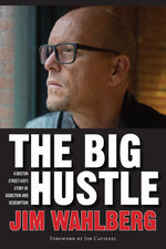 Big Hustle: A Boston Street Kid's Story of Addiction and Redemption
