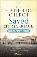 Catholic Church Saved My Marriage: Discovering Hidden Grace in the Sacrament of Matrimony