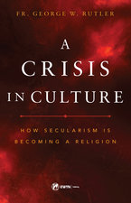 Crisis in Culture: How Secularism Is Becoming a Religion