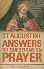 St Augustine Answers 101 Questions on Prayer