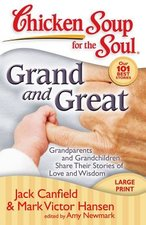 Grand and Great: Grandparents and Grandchildren Share Their Stories of Love and Wisdom (Large Print)