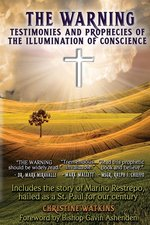Warning: Testimonies and Prophecies of the Illumination of Conscience