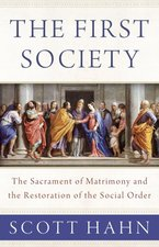 First Society: The Sacrament of Matrimony and the Restoration of the Social Order