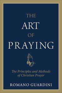 Art of Praying: The Principles and Methods of Christian Prayer