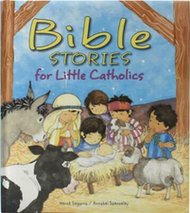 Bible Stories for Little Catholics