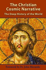 Christian Cosmic Narrative: The Deep History of the World
