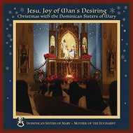 CD-Jesu Joy of Man's Desiring: Christmas with the Dominican Sisters of Mary Mother of the Eucharist
