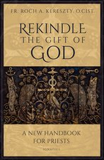 Rekindle the Gift of God: A New Handbook for Priests