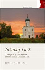 Turning East: Contemporary Philosophers and the Ancient Christian Faith