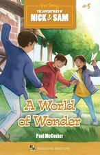 A World of Wonders: The Adventures of Nick & Sam Book # 5